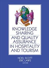 Knowledge Sharing and Quality Assurance in Hospitality and Tourism - Scott, Noel / Laws, Eric