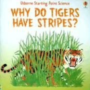 Why Do Tigers Have Stripes?