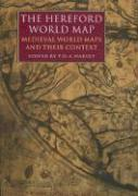 The Hereford World Map: Medieval World Maps and Their Context