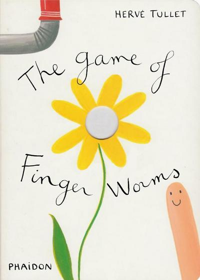 Hervé Tullet: The Game of Finger Worms (Game Of... (Phaidon)) - Hervé Tullet