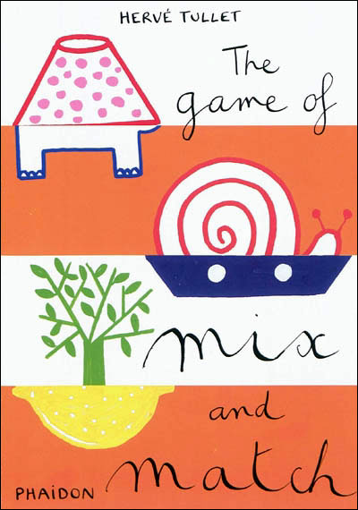 The game of mix and match - Hervé Tullet (Auteur)