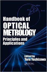 Handbook of Optical Metrology: Principles and Applications - Toru Yoshizawa (Editor)