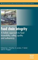Food Chain Integrity: A Holistic Approach to Food Traceability, Safety, Quality, and Authenticity