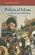 Political Islam: Ideology and Practice (SOAS Middle East Issues)