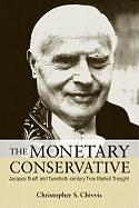 The Monetary Conservative: Jacques Rueff and Twentieth-Century Free Market Thought