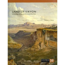 Land of Sikyon: Archaeology and History of a Greek City-State - Yannis A. Lolos