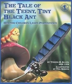 The Tale of the Teeny, Tiny Black Ant: Helping Children Learn Persistence - Allen, Teresa R.
