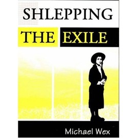 Shlepping The Exile - Michael Wex