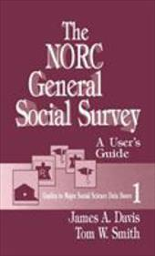 The Norc General Social Survey: A User's Guide - Davis, James Allan / Smith, Tom W.
