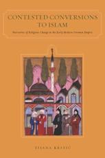 Contested Conversions to Islam - Tijana Krstic