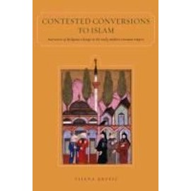 Contested Conversions to Islam: Narratives of Religious Change in the Early Modern Ottoman Empire - Krsti&