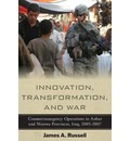 Innovation, Transformation, and War - James Russell