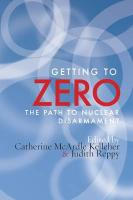 Getting to Zero: The Path to Nuclear Disarmament