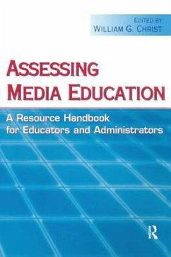 Assessing Media Education: A Resource Handbook for Educators and Administrators - Herausgeber: Christ, William G.