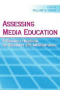 Assessing Media Education: A Resource Handbook for Educators and Administrators