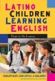 Latino Children Learning English - Guadalupe Valdes; Sarah Capitelli; Laura Alvarez