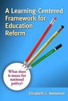 A Learning-Centered Framework for Education Reform: What Does It Mean for National Policy?