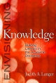 Envisioning Knowledge - Judith A. Langer