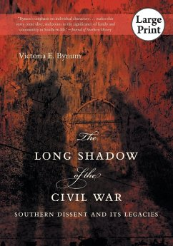 The Long Shadow of the Civil War: Southern Dissent and Its Legacies - Bynum, Victoria E.