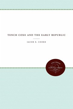 Tench Coxe and the Early Republic - Cooke, Jacob E.