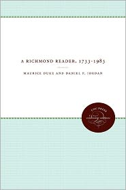 A Richmond Reader, 1733-1983 - Maurice Duke (Editor), Daniel P. Jordan (Editor), Louis D. Rubin (Introduction)