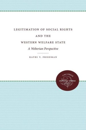 Legitimation of Social Rights and the Western Welfare State: A Weberian Perspective