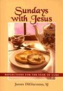 Sundays with Jesus: Reflections for the Year of Luke