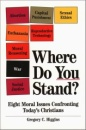 Where Do You Stand?: Eight Moral Issues Confronting Today's Christians - Gregory C. Higgins