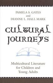 Cultural Journeys: Multicultural Literature for Children and Young Adults - Gates, Pamela S. / Mark, Dianne L. Hall