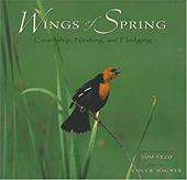 Wings of Spring: Courtship, Nesting, and Fledging - Vezo, Tom / Hagner, Chuck