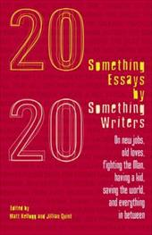 Twentysomething Essays by Twentysomething Writers - Kellogg, Matt / Quint, Jillian