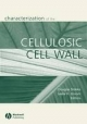 Characterization of the Cellulosic Cell Wall - Douglas D. Stokke; Leslie H. Groom