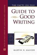 The Facts on File Guide to Good Writing (Facts on File Library of Language and Literature)