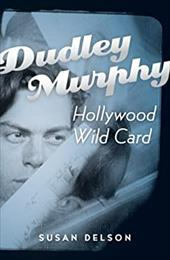 Dudley Murphy, Hollywood Wild Card: - Delson, Susan