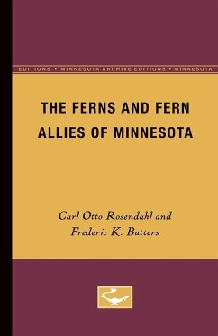 The Ferns and Fern Allies of Minnesota - Rosendahl, Carl Otto Butters, Frederic K. Tryon, Rolla M. , Jr.