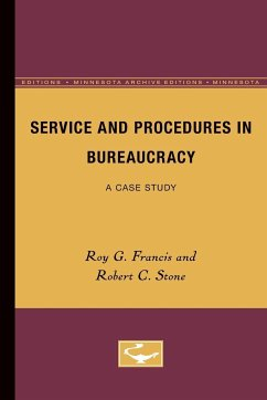 Service and Procedures in Bureaucracy: A Case Study - Francis, Roy G. Stone, Robert C.