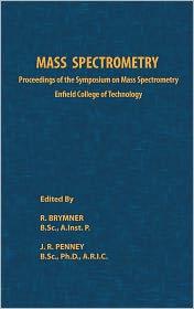 Mass Spectrometry - R. Brymner (Editor), J.R. Penney (Editor)