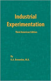Industrial Experimentation - K.A. Brownlee