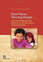 Poor Places, Thriving People: How the Middle East and North Africa Can Rise Above Spatial Disparities - World Bank Group