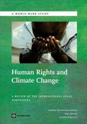 Human Rights and Climate Change: A Review of the International Legal Dimensions - McInerney-Lankford, Siobhan / Darrow, Mac / Rajamani, Lavanya