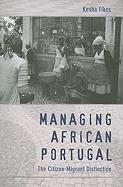 Managing African Portugal: The Citizen-Migrant Distinction