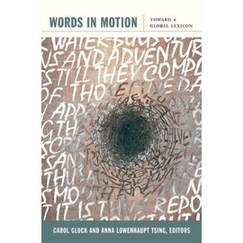 Words in Motion: Toward a Global Lexicon - Carol Gluck