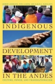Indigenous Development in the Andes - Robert Andolina; Nina Laurie; Sarah A. Radcliffe
