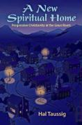 A New Spiritual Home: Progressive Christianity at the Grass Roots