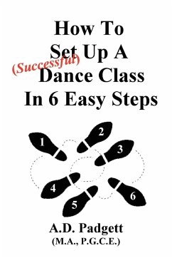 How to Set Up a Successful Dance Class in 6 Easy Steps - Padgett, A. D.