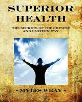 Superior Health - The Secrets of the Chinese and Eastern Way