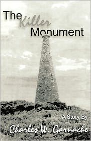 The Killer Monument - Charles W. Garnache, Kathryn F. Garnache (Editor)