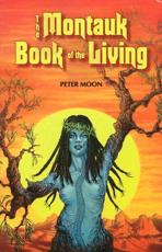 The Montauk Book of the Living - Peter Moon (author)