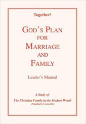 God's Plan for Marriage and Family - Leader's Manual - Together!