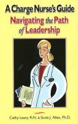 A Charge Nurse's Guide: Navigating the Path of Leadership
